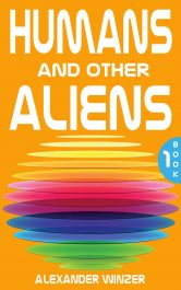 bargain ebooks Humans and Other Aliens Science Fiction by Alexander Winzer