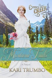 bargain ebooks Montana Trails: A Cutter's Creek Prequel Historical Fiction by Kari Trumbo