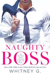bargain ebooks Naughty Boss Erotic Romance by Whitney G.