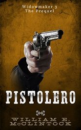 bargain ebooks Pistolero: The Prequel Western Action/Adventure by William McClintock
