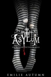 Emilie Autumn The Asylum for Wayward Victorian Girls