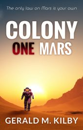 bargain ebooks Colony One Mars Science Fiction by Gerald M. Kilby