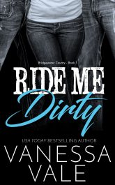 Ride Me Dirty Romance by Vanessa Vale