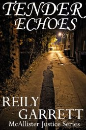 Tender Echoes Murder Mystery by Reily Garrett