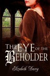 Elizabeth Darcy The Eye of the Beholder