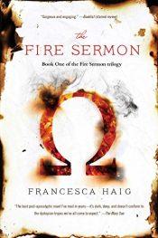 Francesca Haig The Fire Sermon