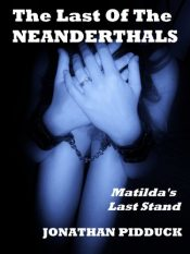 The Last of the Neanderthals Horror by Jonathan Pidduck
