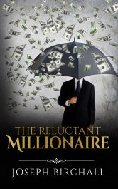 Joseph Birchall The Reluctant Millionaire