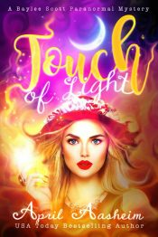 bargain ebooks Touch of Light: A Baylee Scott Paranormal Mystery Paranormal Cozy Mystey by April Aasheim
