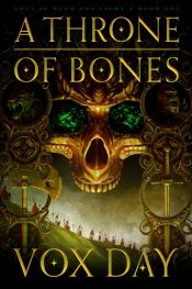 A Thrones of Bones Epic Fantasy by Vox Day