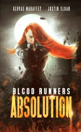 Absolution (Blood Runners Book 1) Action/Adventure by George S. Mahaffey Jr. & Justin Sloan