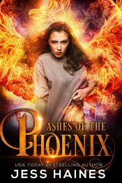 Ashes of the Phoenix Urban Fantasy by Jess Haines
