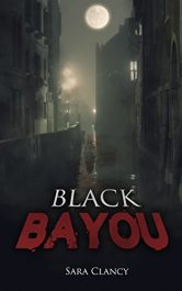 Black Bayou Horror by Sara Clancy