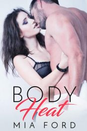 Body Heat Romance by Mia Ford