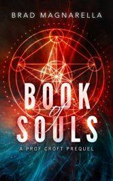 Book of Souls Action/Adventure by Brad Magnarella