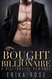 Bought by the Billionaire Contemporary Romance by Erika Rose