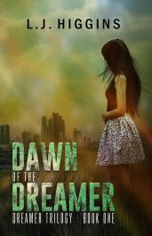 Dawn of the Dreamer Young Adult SciFi by L.J. Higgins