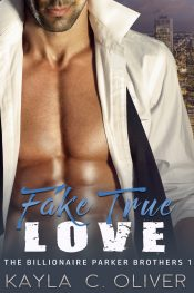 Fake True Love Contemporary Romance by Kayla C. Oliver