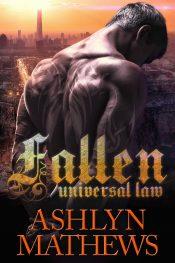 Fallen: Universal Law Paranormal Romance by Ashlyn Mathews