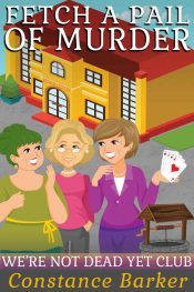 Fetch a Pail of Murder Cozy Mystery by Constance Barker