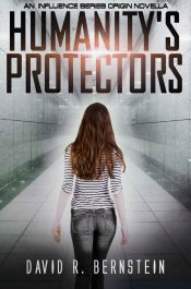 Humanity's Protectors Young Adult/Teen SciFi by David R. Bernstein