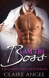 I Am The Boss Contemporary Romance by Claire Angel