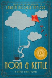 Nora & Kettle YA Historical Fiction by Lauren Nicolle Taylor