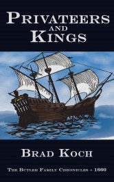 Privateers and Kings Historical Fiction by Brad Koch