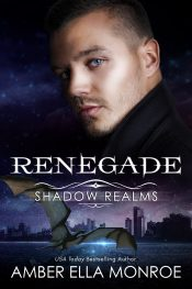 Renegade (Shadow Realms) Urban Fantasy by Amber Ella Monroe