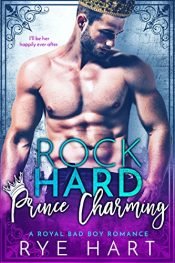 Rye Hart Rock Hard Prince Charming Kindle ebook