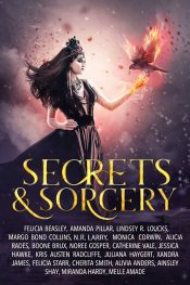 Secrets & Sorcery Paranormal Romance by Felicia Beasley