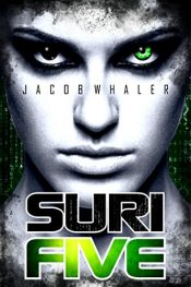 Suri Five YA Cyberpunk SciFi by Jacob Whaler
