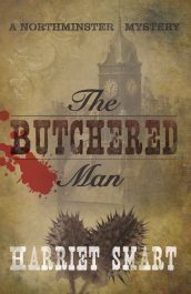 The Butchered Man Historical Mystery by Harriet Smart