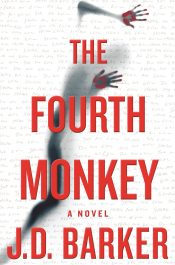 The Fourth Monkey Thriller Mystery by J.D. Barker