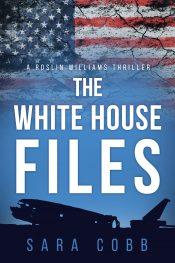 Sara Cobb The White House Files Kindle ebook