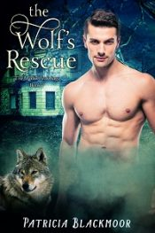 The Wolf's Rescue Shifter Romance by Patricia Blackmoor