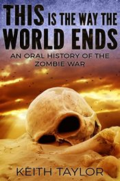 Keith Taylor This is the Way the World Ends Kindle ebook