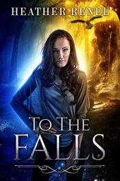 Heather Renee To The Falls Kindle ebook
