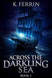 K. Ferrin Across the Darkling Sea free Kindle ebooks