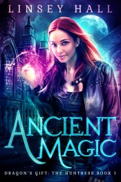 Ancient Magic Urban Fantasy by Linsey Hall