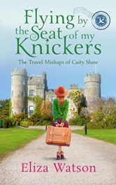 Eliza Watson Flying by the Seat of my Knickers free Kindle ebooks