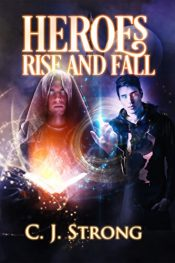 C.J. Strong Heroes Rise and Fall free Kindle ebooks