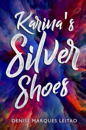 bargain ebooks Karina's Silver Shoes Young Adult/Teen Fantasy by Denise Marques Leitao
