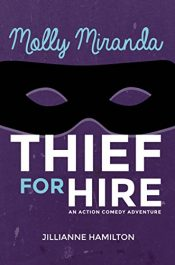 bargain ebooks Molly Miranda: Thief for Hire Action/Adventure Comedy by Jillianne Hamilton