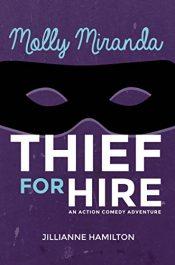 bargain ebooks Molly Miranda: Thief for Hire Action/Adventure Comedy by Jillianne Hamilton