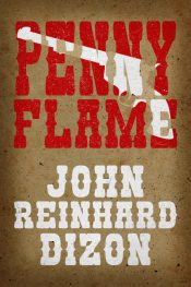 bargain ebooks Penny Flame Action/Adventure by John Reinhard Dizon