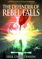 bargain ebooks The Defender of Rebel Falls SciFi Adventure by Erik Christensen
