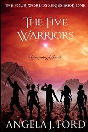 Angela J. Ford The Five Warriors free Kindle ebooks