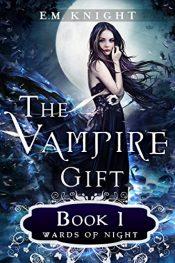 E.M. Knight The Vampire Gift free Kindle ebooks