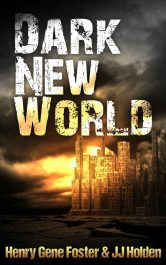 bargain ebooks Dark New World Science Fiction by J.J. Holden & Henry Gene Foster